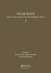 Weak rock: Soft, fractured & weathered rock, volume 3: Proceedings of the international symposium, Tokyo, 21-24 September 1981, 3 volumes
