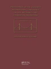11th International Conference on Soil Mechanics and Foundation Engineering: Proceedings of the 11th international conference on soil mechanics and foundation engineering - San Francisco, 12-16 August 1985 - Golden jubilee volume