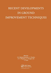 Recent Developments in Ground Improvement Techniques: Proceedings of the international symposium held at Asian Institute of Technology, Bangkok, 29 November - 3 December 1982