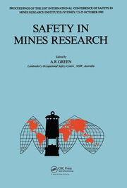 Safety in Mines Research: 21st international conference of safety in mines research institutes, 21-25 October 1985, Sydney
