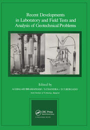 Recent Developments in Laboratory and Field Tests and Analysis of Geotechnical Problems: Proceedings of international symposium, Bangkok, 6-9 December 1983