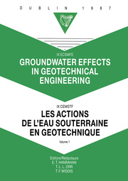 Groundwater effects in geotechnical engineering, volume 1: Proceedings of the 9th European conference on soil mechanics and foundation engineering, Dublin, 31 August - 03 September 1987