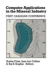 Computer Applications in the Mineral Industry: Proceedings of the first Canadian conference, Quebec, 7-9 March 1988