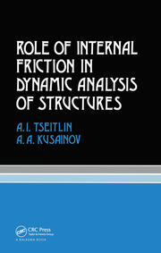 Role of Internal Friction in Dynamic Analysis of Structures: Russian Translations Series 81
