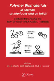 Polymer Biomaterials in Solution, as Interfaces and as Solids: A Festschrift Honoring the 60th Birthday of Dr. Allan S. Hoffman
