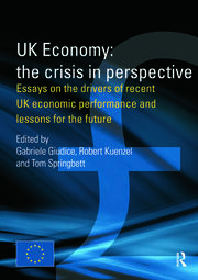 UK Economy: The Crisis in Perspective: Essays on the Drivers of Recent UK Economic Performance and Lessons for the Future