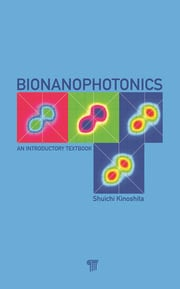 Bionanophotonics: An Introductory Textbook