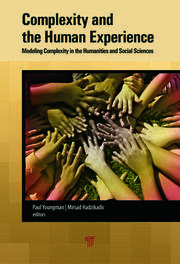 Complexity and the Human Experience: Modeling Complexity in the Humanities and Social Sciences