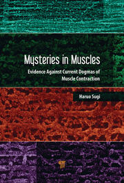 Mysteries in Muscle Contraction: Evidence against Current Dogmas