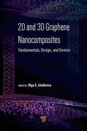 2D and 3D Graphene Nanocomposites: Fundamentals, Design, and Devices