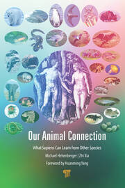 Our Animal Connection: What Sapiens Can Learn from Other Species